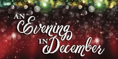 """An Evening in December"" Community Christmas Concert and Dessert"