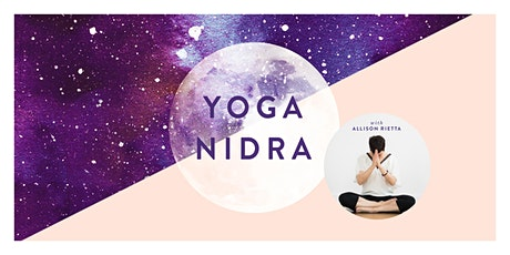 Yoga Nidra with Healing Sound - Last Saturday of the Month - 10:15 - 11:15am tickets