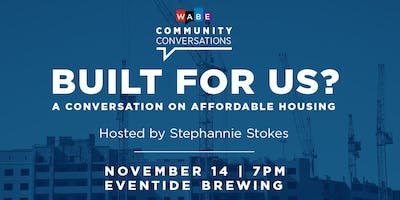 Built for Us? A Conversation on Affordable Housing in Atlanta