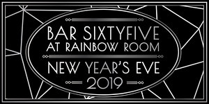 Bar SixtyFive at Rainbow Room | New Year's Eve Party...