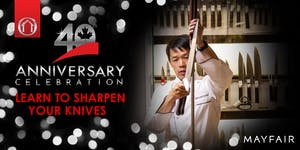 40th Anniversary Events - Knife Sharpening 101...