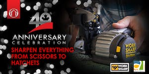 40th Anniversary Events - Sharpen Everything With Work...