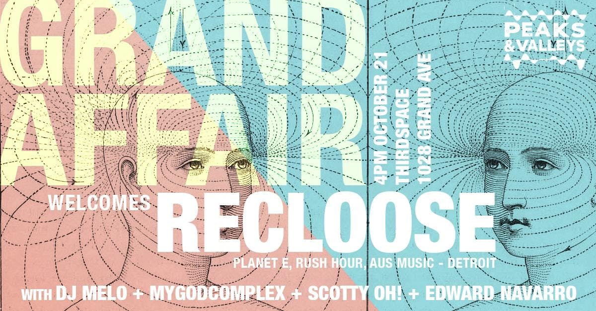 Grand Affair welcomes Recloose (Detroit/Philly)