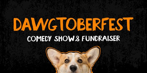 2nd Annual DAWGTOBERFEST: Comedy Show + Fundraiser for pups!