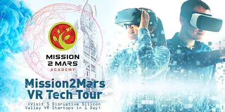 Mission2Mars VR Tech Tour (Visit 5 Disruptive Silicon Valley Startups in 1 Day)  tickets