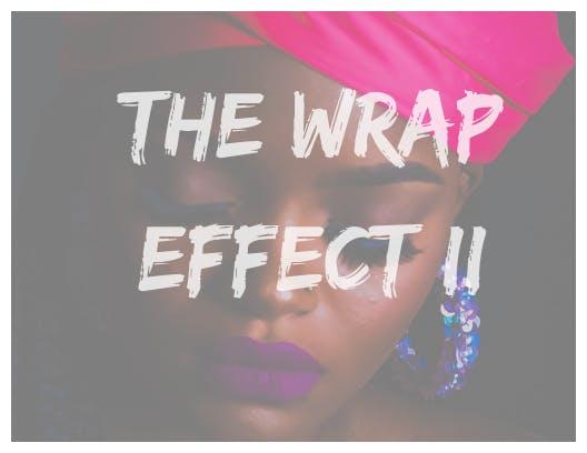 The Wrap Effect II