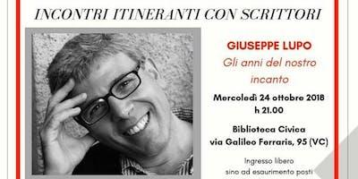 """Incontro con Giuseppe Lupo, """"Gli anni del nostro Incanto"""""""