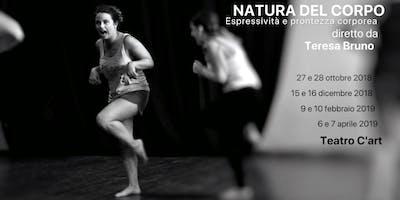 NATURA DEL CORPO Espressività e prontezza corporea diretto da Teresa Bruno