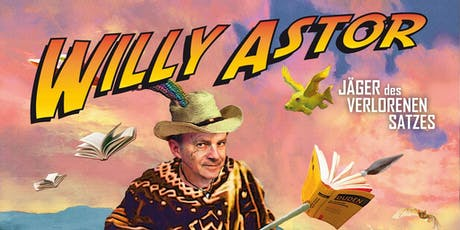 Willy Astor - Jäger des verlorenen Satzes Tickets