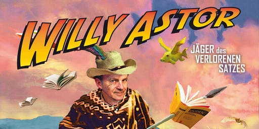 Willy Astor - Jäger des verlorenen Satzes