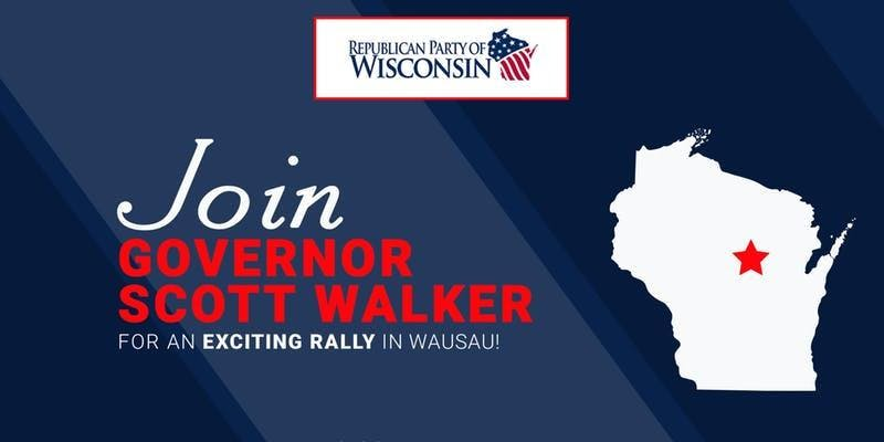 Rally with Governor Walker in Wausau!