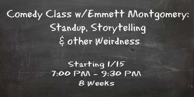 Comedy Class w/Emmett Montgomery: Stand-up, Storytelling & Other Weirdness WINTER
