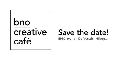 BNO Creative Café - editie 11, 04/12/2019 Hilversum