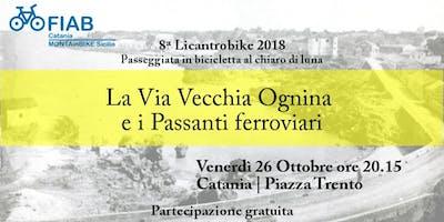 8ª Licantrobike 2018 - La Via Vecchia Ognina e i Passanti ferroviari