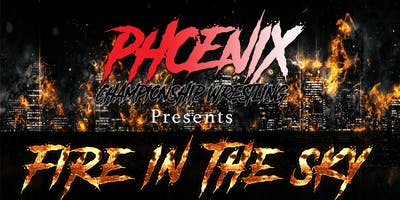 Phoenix Championship Wrestling presents Fire in the Sky