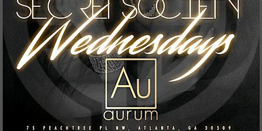 SECRET SOCIETY WEDNESDAYS @AURUM LOUNGE