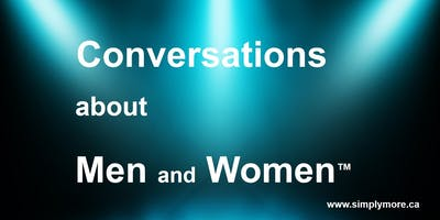 Conversations about Men and Women