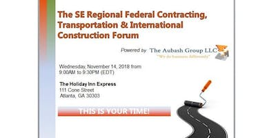 The SE Regional Federal Contracting, Transportation & International Construction Forum