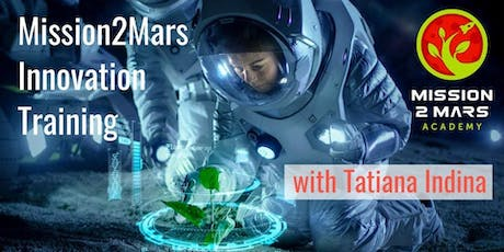 Mission2Mars Innovation Training with Tatiana Indina tickets
