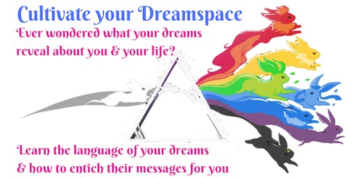 Cultivate your Dreamspace