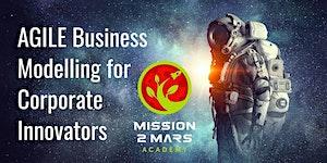 Agile Business Modeling for Corporate Innovators Worksh...