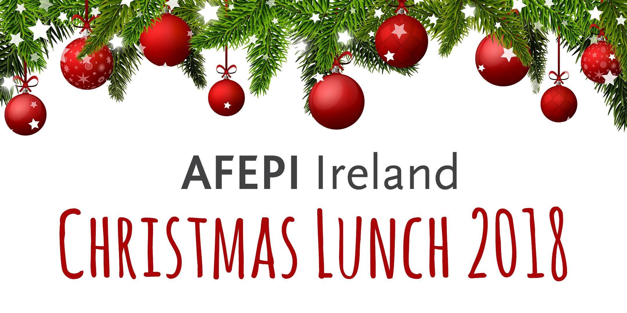 AFEPI Ireland Christmas Lunch 2018 - 8 DEZ 18
