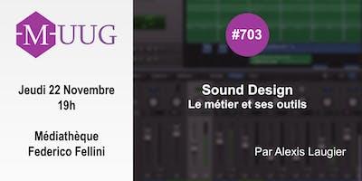 MUUG #703 - Sound Design : Le métier et ses outils - Alexis Laugier
