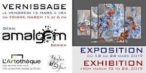 Exposition AMALGAM | Vernissage peintures...