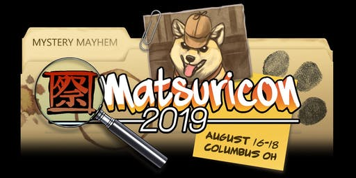Matsuricon 2019 - Mystery Mayhem