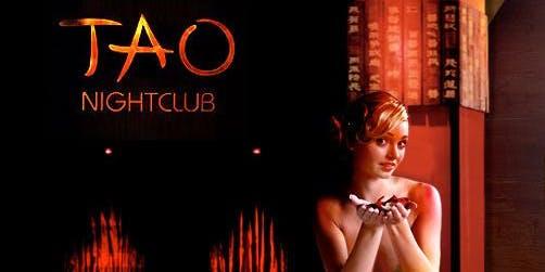 TAO NIGHTCLUB SATURDAY **FREE OPEN BAR FOR LADIES**