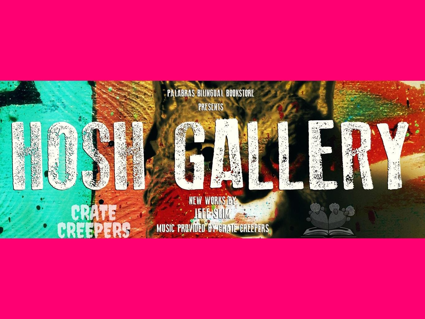HOSH Gallery & The Crate Creepers
