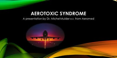 Aerotoxic Syndrome Presentation with Dr. Mulder