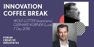 INNOVATION COFFEE BREAK mit Wolf Lotter & Gerhard Kürner