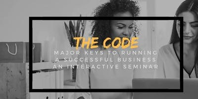 THE CODE: Major Keys to running a successful business!