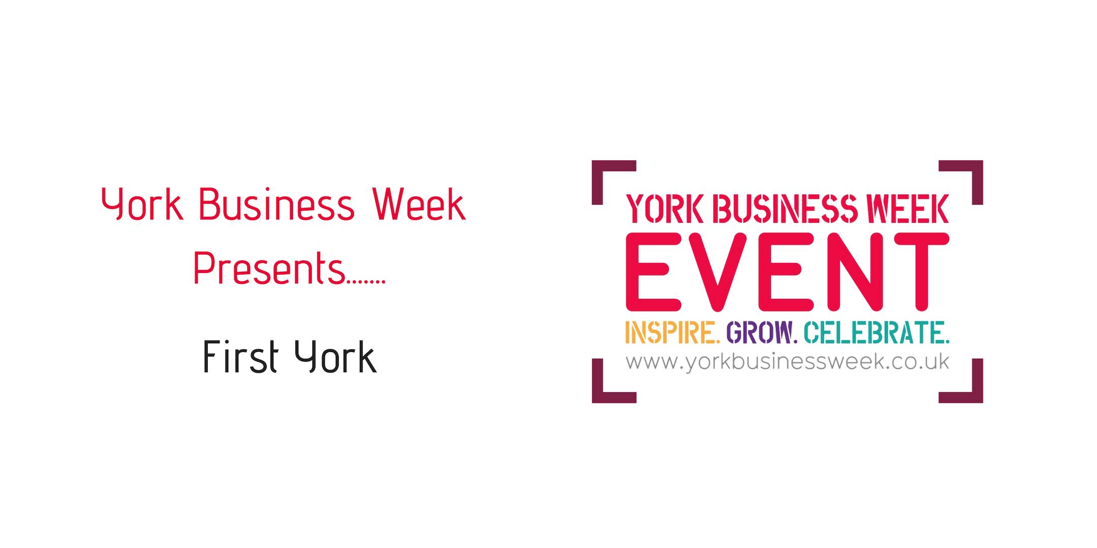 York Business Week Presents.....First York