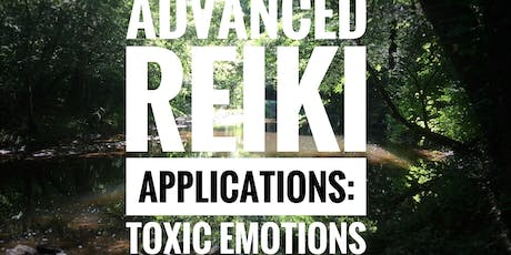 Advanced Reiki Applications: Toxic Emotions tickets