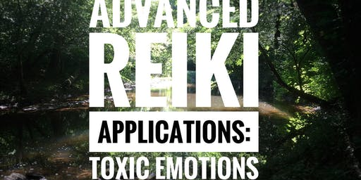 Advanced Reiki Applications: Toxic Emotions