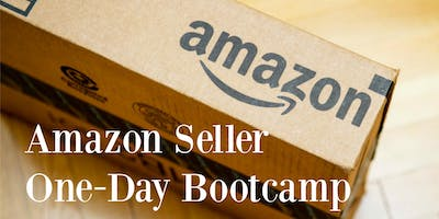 Amazon Seller One-Day Bootcamp (Los Angeles)
