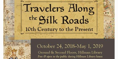 Travelers Along the Silk Roads: 10th Century to the Present