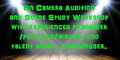 On Camera Audition & Scene Study Workshop with Lisa Meuser
