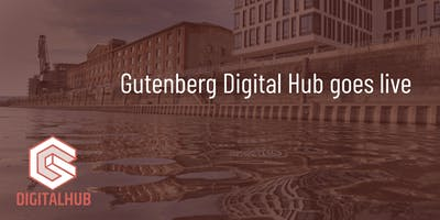 Gutenberg Digital Hub goes live!