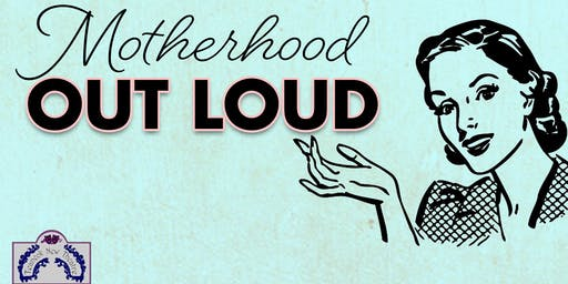Motherhood Out Loud