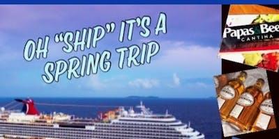 "Oh ""Ship"" it's a Spring Ensenada Trip."