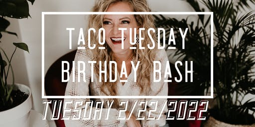 Taco Tuesday Birthday Bash