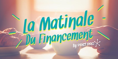 La Matinale du Financement billets