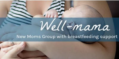 Well-mama New Moms Group with Breastfeeding Support