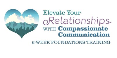 Elevate Your Relationships with Compassionate Communication