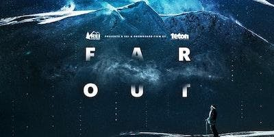 Teton Gravity Research and Schweitzer Mountain Resort present FAR OUT