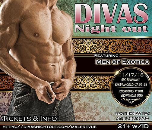 DIVAS NIGHT OUT Male Revue San Francisco! Nov