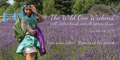 The Wild One Weekend (Three) with Indra Singh tickets